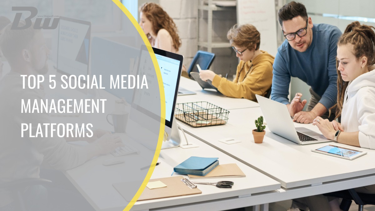 Top 5 Social Media Management Platforms