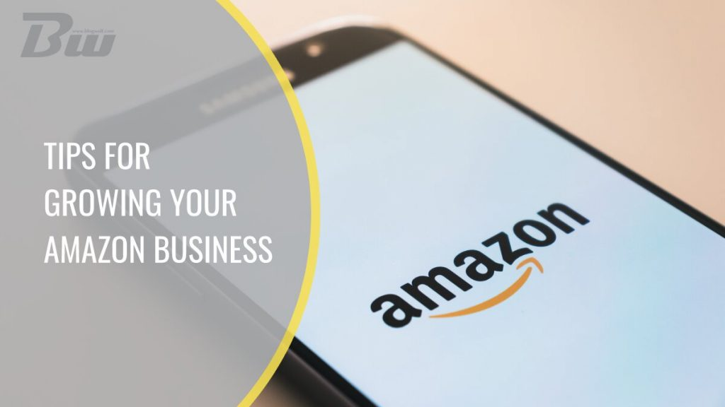 Tips for growing Amazon business