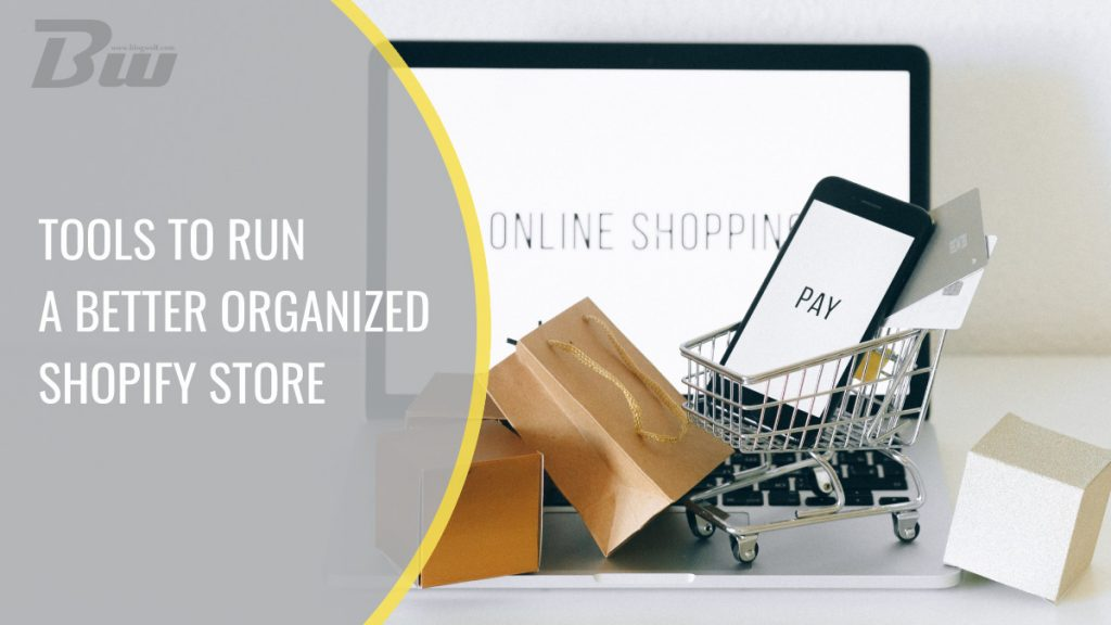 Tools to run a better organized shopify store