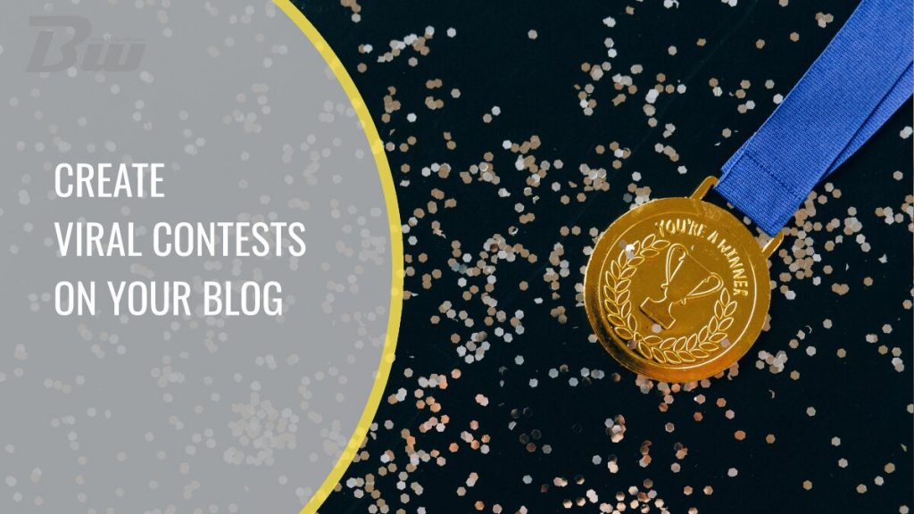 Create viral contests on your blog