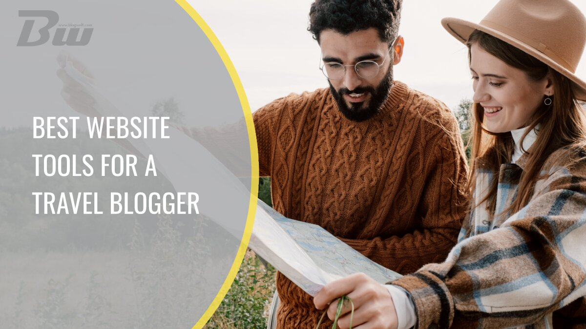 Best Website tools for a travel blogger
