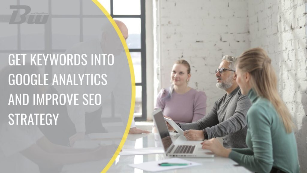 Get keyword into Google Analytics to improve SEO strategy