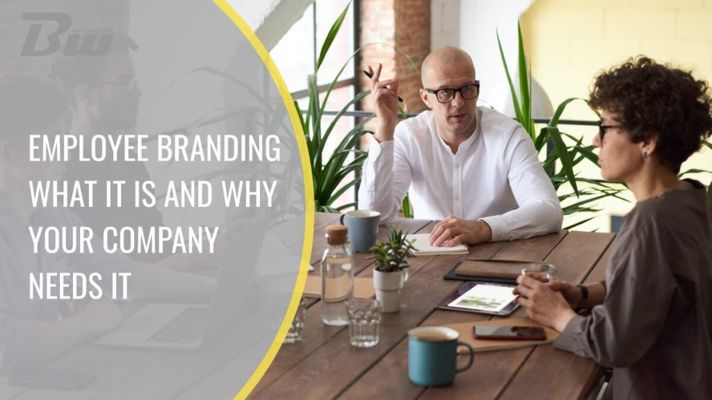 What is Employee Branding and Why Your Company Needs It