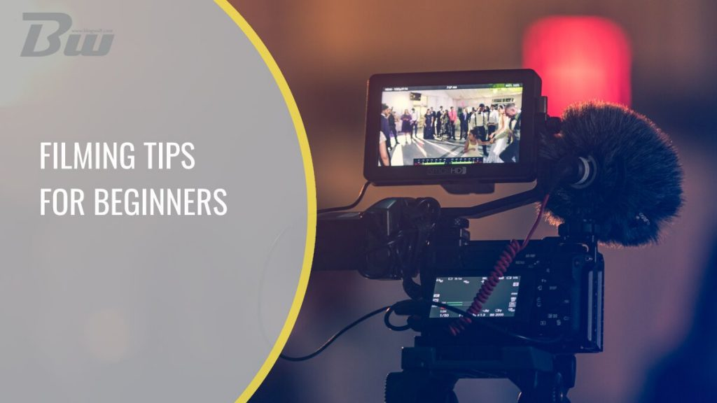 Filming Tips for Beginners