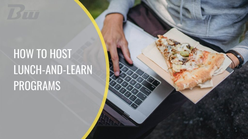 How to Host Lunch-And-Learn Programs