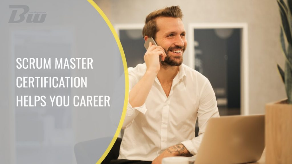 Scrum Master Certification Helps Your Career Growth