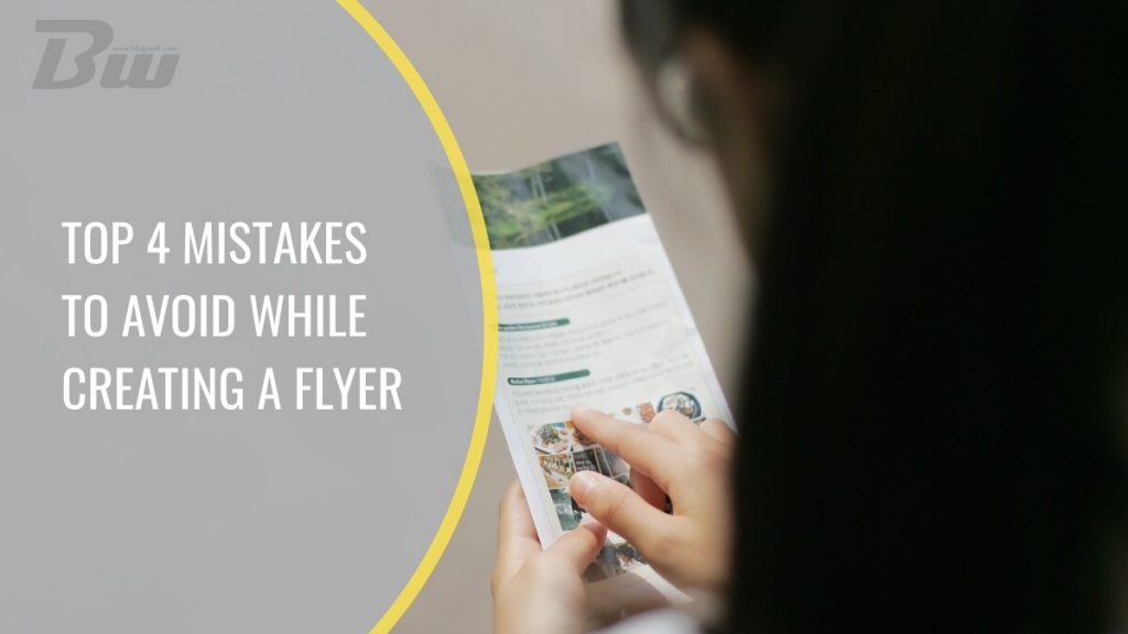 Top 4 Mistakes to Avoid While Creating a Flyer